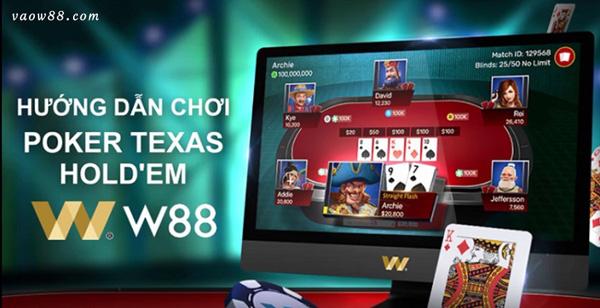 Hướng dẫn cách chơi cách chơi Poker Texas Hold'em dễ chơi tại nhà cái W88