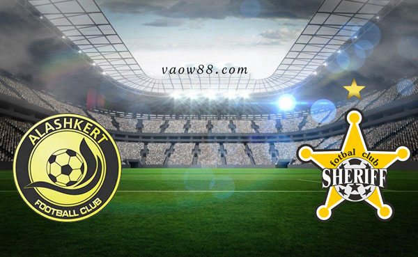Soi kèo nhà cái trận Alashkert vs FC Sheriff 22h00 ngày 20/07/2021