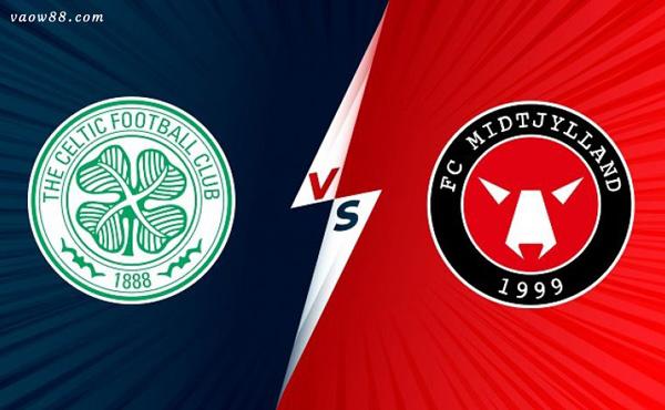 soi kèo nhà cái trận Celtic vs Midtjylland 01h45 ngày 21/07/2021