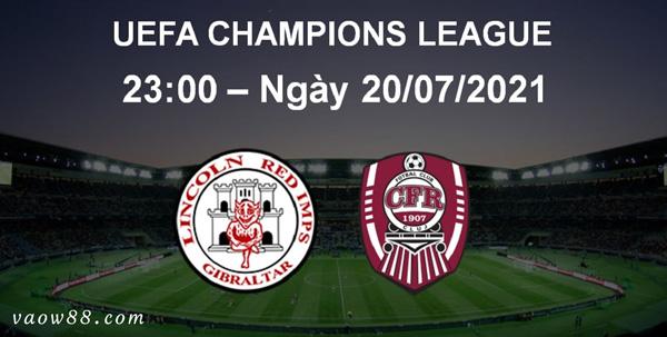 Soi kèo nhà cái trận Fc Lincoln vs CFR Cluj 23h00 ngày 20/07/2021 tại W88