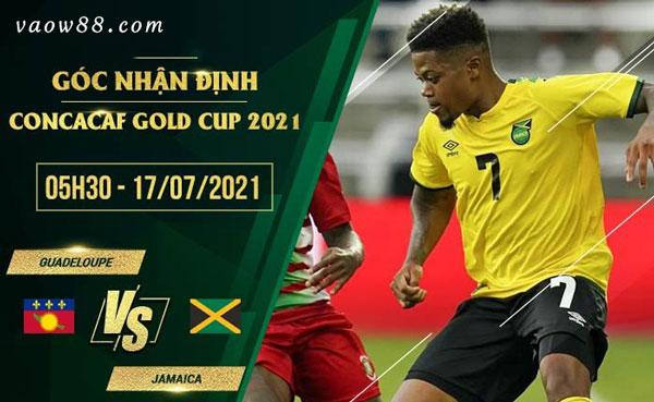Soi kèo nhà cái trận Guadeloupe vs Jamaica 5h30 ngày 17/7/2021