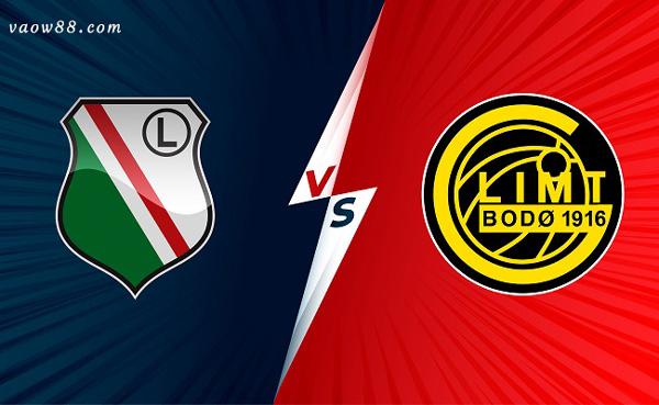 Soi kèo nhà cái trận Legia Warszawa vs Bodo Glimt 01h00 ngày 15/7/2021