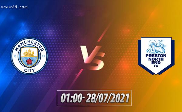 Soi kèo nhà cái trận Man City vs Preston 1h00 ngày 28/7/2021