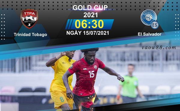 Soi kèo nhà cái trận Trinidad Tobago vs El Salvador 6h30 ngày 15/7/2021 tại W88