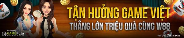 Hòa mình vào thể giới game Việt tại W88