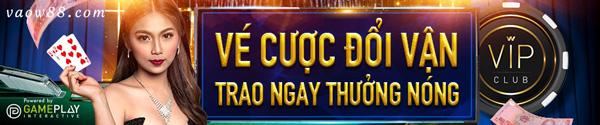 Chương trình VÉ CƯỢC ĐỔI VẬN - TRAO NGAY THƯỞNG NÓNG TẠI LIVE CASINO CLUB W