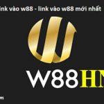 W88hn – Link truy cập vào nhà cái W88 không bị chặn mới nhất